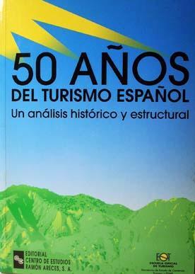 50 Años del turismo español: Un análisis: Bayón Mariné, Fernando;