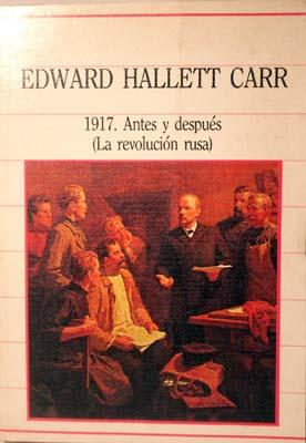 1917. Antes Y Despues. La Revolucion Rusa.: Hallett Carr, Edward.