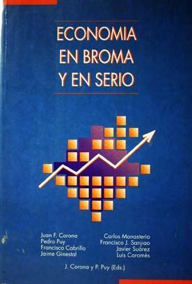 Economia en Broma y en Serio (Coleccion: Corona Ramon, Juan