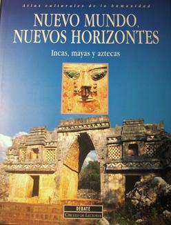 Incas, mayas y aztecas : culturas y civilizaciones en América (atlas culturales de la ...