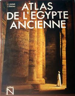 Atlas de l'Égypte ancienne: John Baines Jaromir
