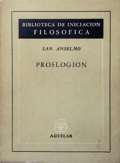 PROSLOGION: San Anselmo. Traducción del latín por Manuel Fuentes Benot