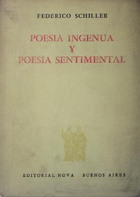 POESÍA INGENUA Y POESÍA SENTIMENTAL: Schiller, Federico. Introducción de Robert Leroux