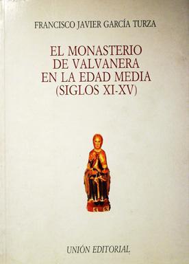 Monasterio de Valvanera en la edad media, el: García Turza, Francisco Javier