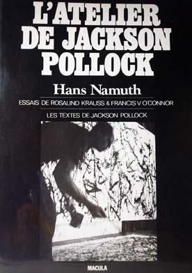 L ATELIER DE JACKSON POLLOCK: Namuth, Hans.