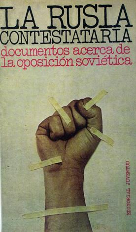 La Rusia contestataria. Documentos acerca de la oposición soviética.: VV.AA. ...
