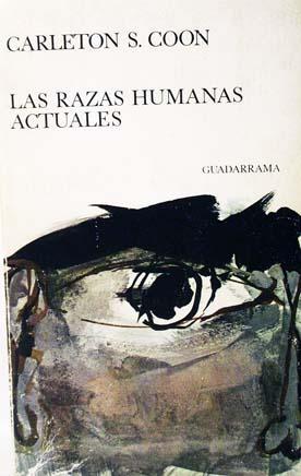 Las Razas Humanas Actuales. Traducción al español: Coon, Carleton S.