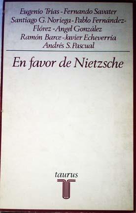 En favor de Nietzsche.: Trias, Eugenio. Savater,