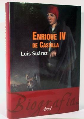 Enrique IV de Castilla: La difamación como arma política de Suárez ...