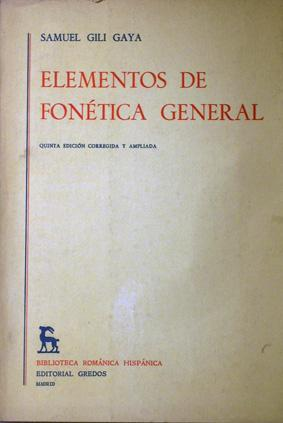 Elementos De Fonética General: GILI GAYA, SAMUEL