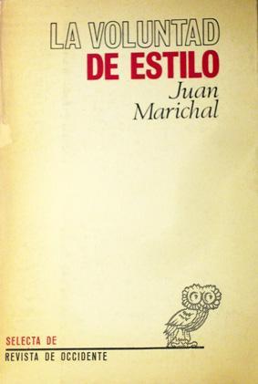 LA VOLUNTAD DE ESTILO.: Marichal, Juan.