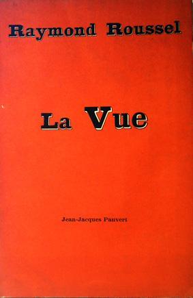 La Vue.: Roussel, Raymond.
