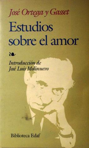 Estudios Sobre el Amor: Ortega y Gasset,