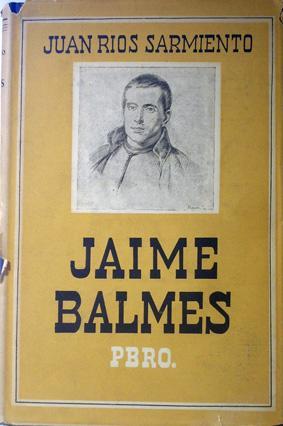 JAIME BALMES, Pbro.: Rios Sarmiento, Juan.