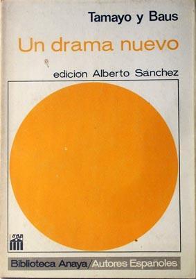 Un drama nuevo: Tamayo y Baus,