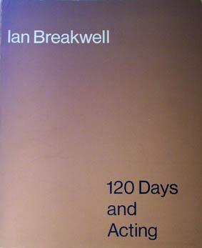 Ian Breakwell 120 Days and Acting.