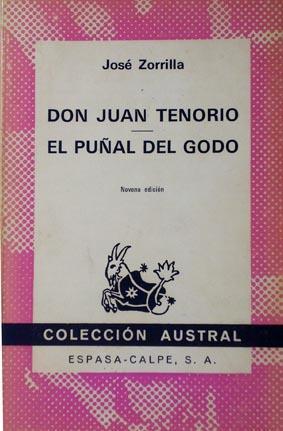 Don Juan Tenorio. El puñal del Godo.: Zorrilla, José.