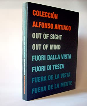 Colección Alfonso Artiaco. Fuera De La Vista, Fuera De La Mente. Out Of Sight, Out Of Mind. Fuori...