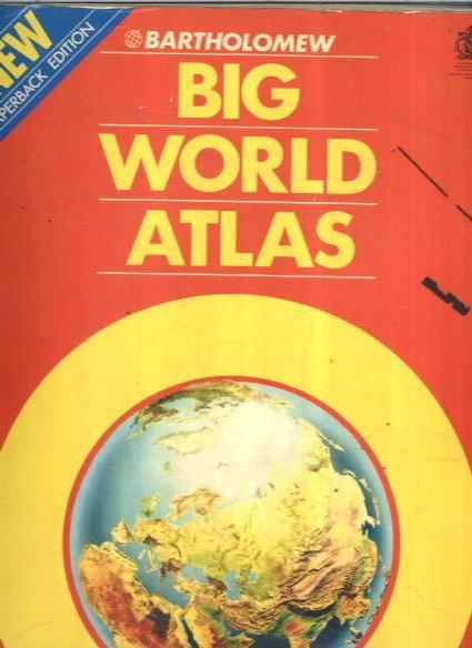 Big world atlas by john bartholomew bartholomew edinburgh big world atlas john bartholomew gumiabroncs Image collections