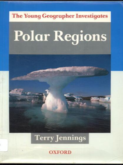 Polar Regions - The Young Geographer Investigates by Terry Jennings ...