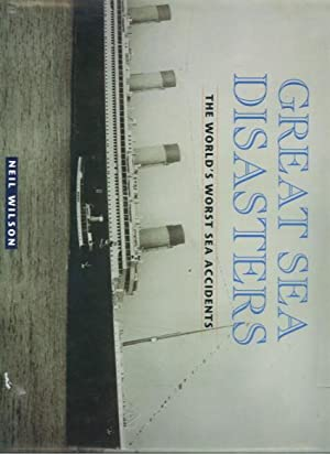 Great Sea Disasters: The World's Worst Sea: Neil Wilson