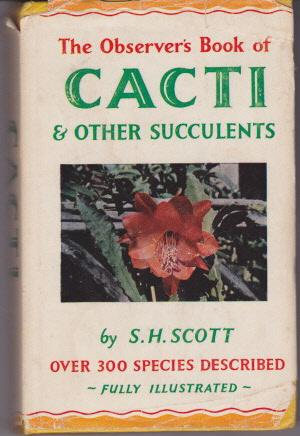 The Observer's Book of Cacti & Other: S. H. Scott
