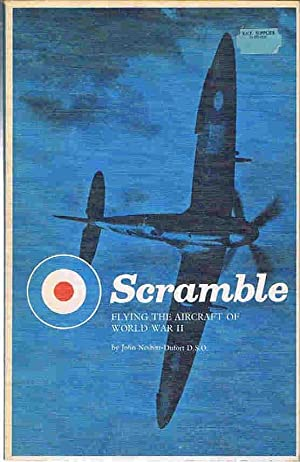 Scramble: Flying the Aircraft of World War: John Nesbitt-Dufort