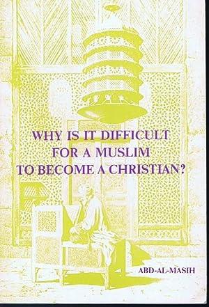 Why is it Difficult for a Muslim: Abd-Al-Masih