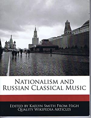 Nationalism and Russian Classical Music: Kaelyn Smith (Ed.)