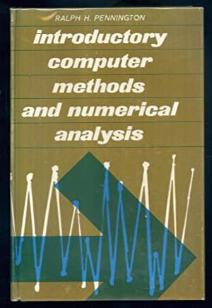 Introductory Computer Methods and Numerical Analysis: Ralph H Pennington