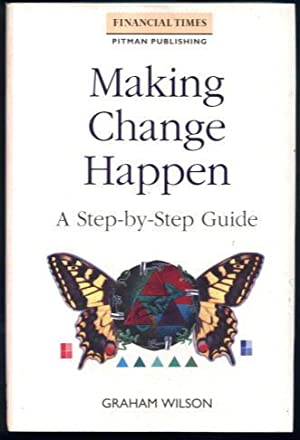 Making Change Happen: A Step-by-Step Guide