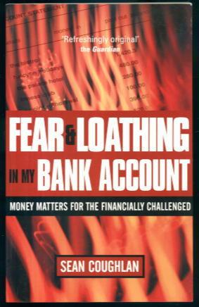 Fear and Loathing in My Bank Account: Money Matters for the Financially Challenged