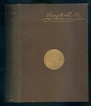 The Poetical Works of Percy Bysshe Shelley: Shelley