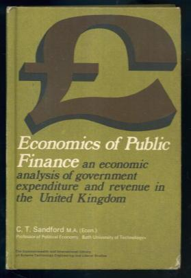 Economics of Public Finance : An Economic Analysis of Government Expenditure and Revenue in the U...