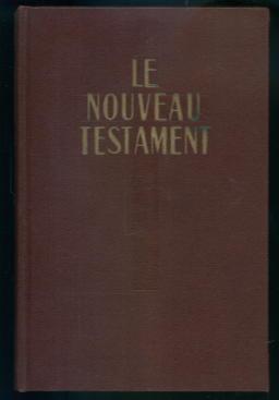 Le Nouveau Testament: Traduction Nouvelle: Chanoine E. Osty