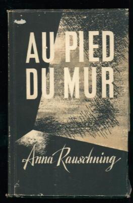 Au Pied Du Mur: Anna Rauschning