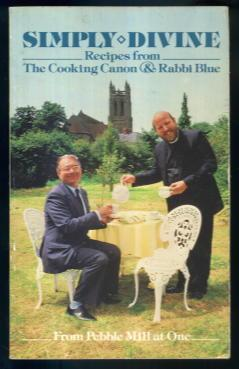 Simply Divine: Recipes from The Cooking Canon & Rabbi Blue: Rev John Eley & Rabbi Lionel Blue
