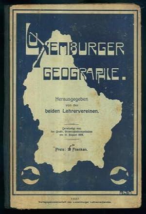 Luxemburger Geographie Herausgegeben von den beiden Lehrervereinen: Lehrervereinen