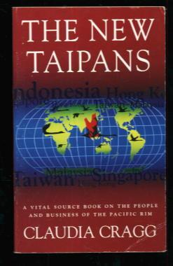 The New Taipans: A Vital Source Book on the People and Business of the Pacific Rim