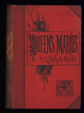 The Queen's Maries: A Romance of Holyrood: G. J. Whyte