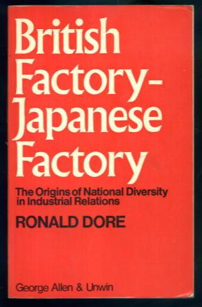 British Factory - Japanese Factory: The Origins of National Diversity in Industrial Relations