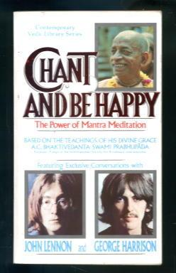 Chant and be Happy: The Power of: A. C. Bhaktivedanta