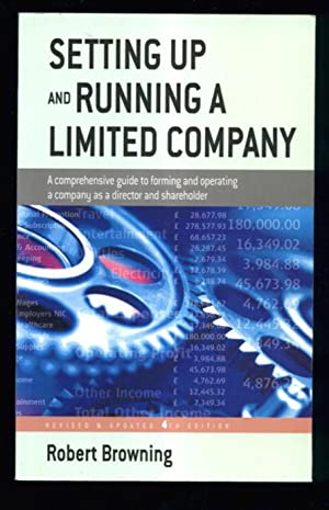 Setting Up and Running a Limited Company: A Comprehensive Guide to Forming and Operating a Compan...