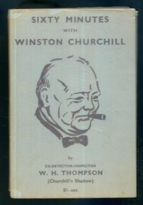 Sixty Minutes with Winston Churchill: W H Thompson