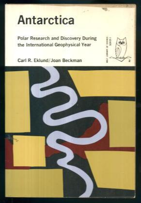 Antarctica: Polar Research and Discovery During the: Carl R. Eklund,