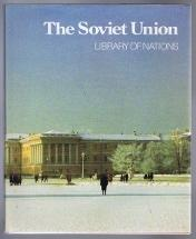 The Soviet Union: Library of Nations Series: Editors of Time-Life