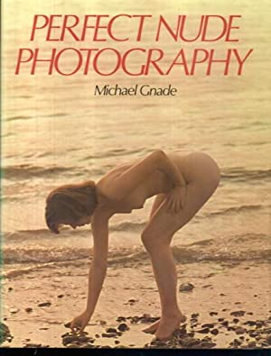 Perfect Nude Photography: Michael Gnade