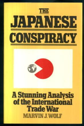 The Japanese Conspiracy: A Stunning Analysis of the International Trade War