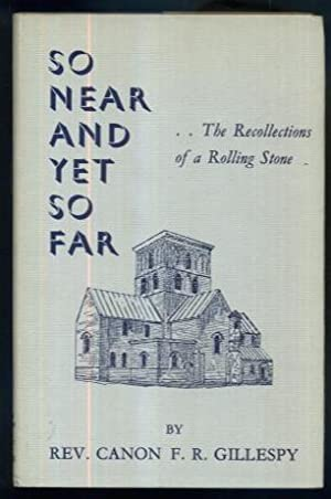 So Near and Yet So Far: The: F. R. Gillespy