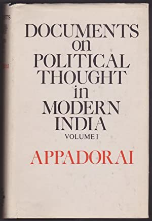 Documents on Political Thought in Modern India Volume I: A. Appadorai